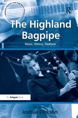 Highland Bagpipe: Music, History, Tradition