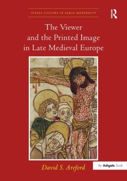 The Viewer and the Printed Image in Late Medieval Europe