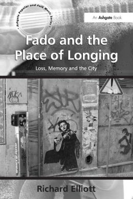 Fado and the Place of Longing: Loss, Memory and the City