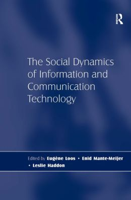 Social Dynamics of Information and Communication Technology