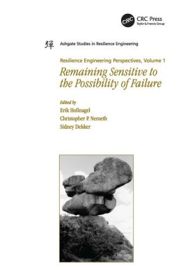 Resilience Engineering Perspectives: Remaining Sensitive to the Possibility of Failure