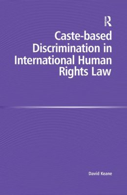 Caste Discrimination in International Human Rights Law
