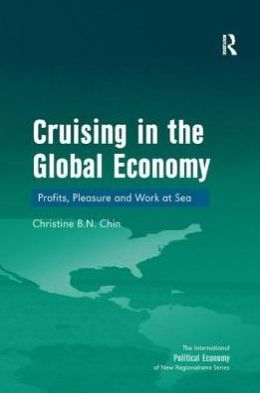 Cruising in the Global Economy: Profits, Pleasure and Work at Sea