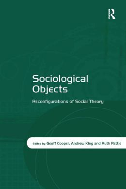 Sociological Objects: Reconfiguration of Social Theory