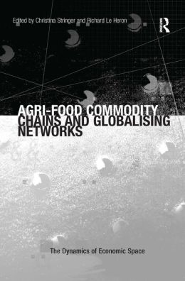 Agri-Food Commodity Chains and Globalising Networks