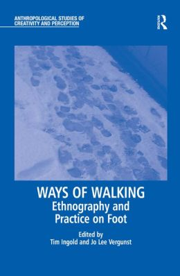 Ways of Walking: Ethnography and Practice on Foot