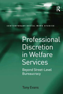 Professional Discretion in Modern Social Services: Beyond Street-Level Bureaucracy