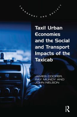 Taxi! Urban Economies and the Social and Transport Impacts of the Taxicab