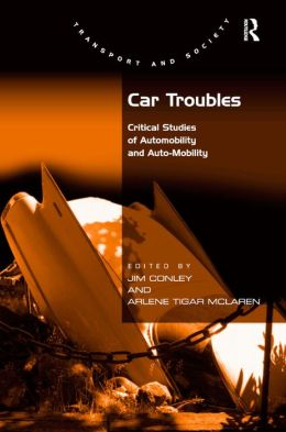 Car Troubles: Critical Studies of Automobility
