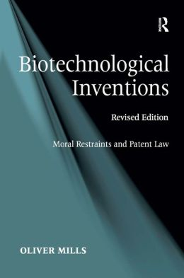 Biotechnological Inventions: Moral Restraints and Patent Law