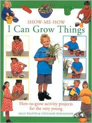 I Can Grow Things: How-to-Grow Activity Projects for the Very Young