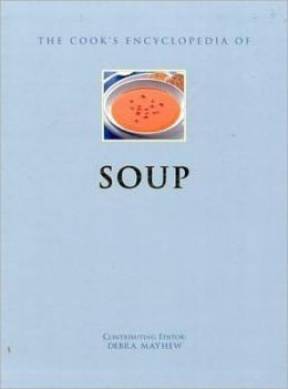 The Cook's Encyclopedia of Soup