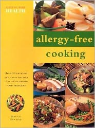 Allergy-Free Cooking: Over 50 Enticing and Tasty Recipes That Avoid Known Food Problems