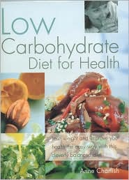 The Low Carbohydrate Cookbook: Lose Weight and Improve Your Health the Easy Way with This Cleverly Balanced Diet