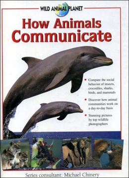 How Animals Communicate