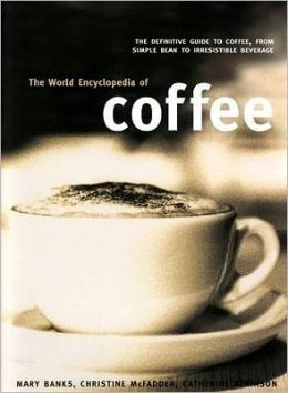 The World Encyclopedia of Coffee