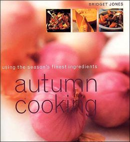 Autumn Cooking: Using the Season's Finest Ingredients