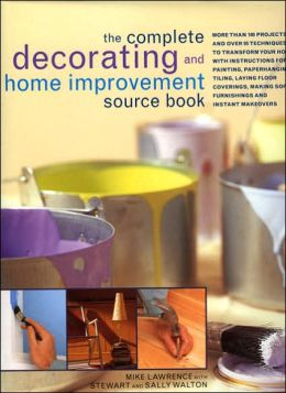 The Complete Decorating and Home Improvement Source Book