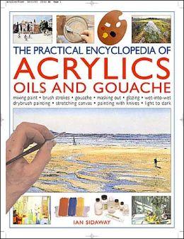 Practical Encyclopedia of Acrylics, Oils and Gouache