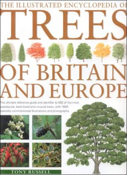 Illustrated Encyclopedia of Trees of Britain & Europe