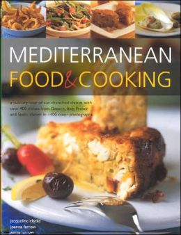 Mediterranean Food & Cooking: A Culinary Tour of Sun-Drenched Shores