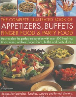 The Complete Book of Appetizers, Starters, Finger Food and Party Food