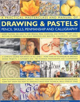 A Practical MClass & Manual of Drawing & Pastels, Pencil Skills, Penmanship & Calligraphy