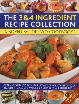 The 3 & 4 Ingredient Recipe Collection: A box set of two cookbooks: over 450 fantastic easy recipes that use only three or four ingredients, all shown step by step in 1550 photographs