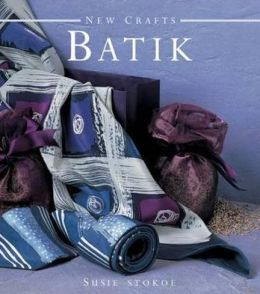 New Crafts: Batik: The art of fabric decorating and painting in over 20 beautiful projects