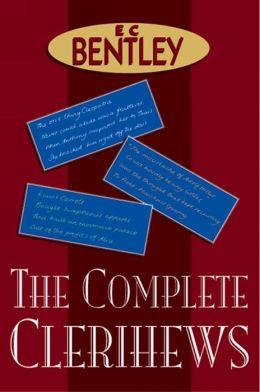 The Complete Clerihews of E. Clerihews Bentley