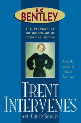 Trent Intervenes & Other Stories