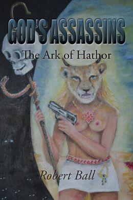 God's Assassins - The Ark Of Hathor
