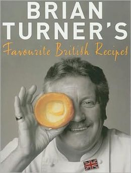 Brian Turner's Favourite British Recipes