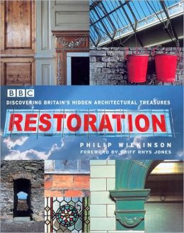 Restoration: Discovering Britain's Hidden Architectural Treasures