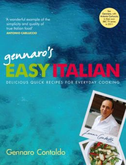 Gennaro's Easy Italian: Delicious Quick Recipes for Everyday Cooking