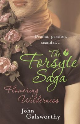 The Forsyte Saga: Flowering Wilderness