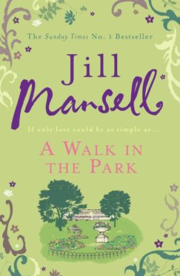 A Walk in the Park. by Jill Mansell