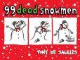 Book Cover Image. Title: 99 Dead Snowmen, Author: Tony De Saulles