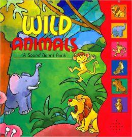 Wild Animals: A Sound Board-Book