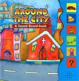 Around the City: A Sound Board-Book