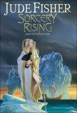 Sorcery Rising (Fool's Gold Fantasy Series #1)