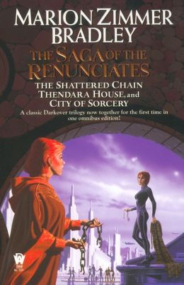 The Saga of the Renunciates (The Shattered Chain/Thendara House/City of Sorcery)