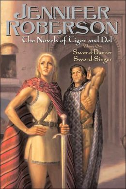 The Novels of Tiger and Del, Volume I Jennifer Roberson