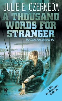 A Thousand Words for Stranger (Trade Pact Universe Series #1)