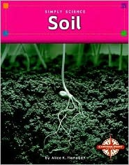 Soil (Simply Science Series)