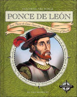 Ponce de Leon (Exploring the World): Juan Ponce de Leon Searches for the Fountain of Youth