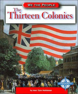 The Thirteen Colonies (We the People)