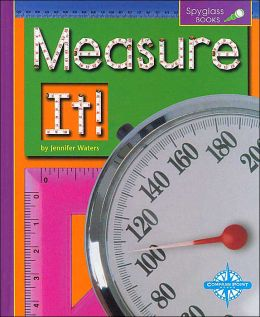 Measure It! (Spyglass Books)