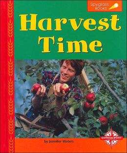 Harvest Time (Spyglass Books, Earth Science)