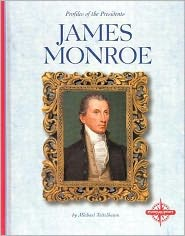 James Monroe (Profiles of the Presidents Series)